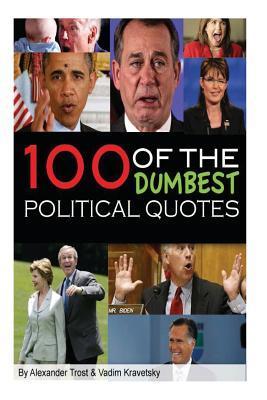100 Dumbest Political Quotes