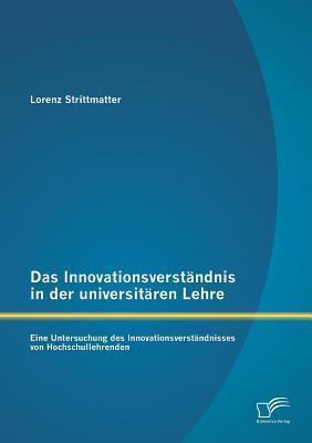 Das Innovationsverständnis in der universitären Lehre