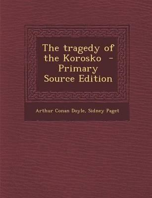 The Tragedy of the Korosko - Primary Source Edition