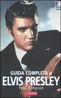 Guida completa a Elvis Presley
