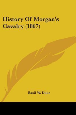 History Of Morgan's Cavalry