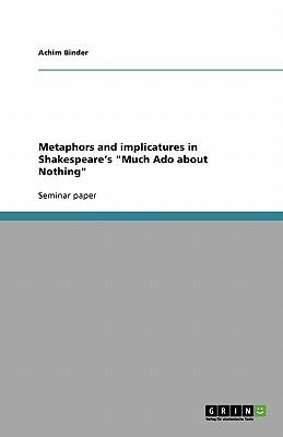 """Metaphors and implicatures in Shakespeare's """"Much Ado about Nothing"""""""