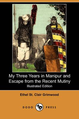 My Three Years in Manipur and Escape from the Recent Mutiny