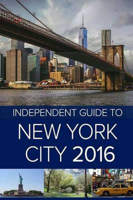 The Independent Guide to New York City 2016