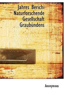Jahres Berichi Naturforschende Gesellschaft Graub Ndens