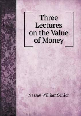 Three Lectures on the Value of Money