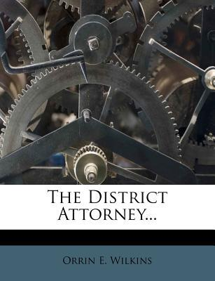 The District Attorney...