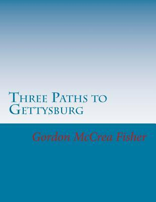 Three Paths to Gettysburg