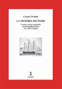 La memoria dei padri. Cronaca, storia e preistoria di una famiglia ebraica tra Corfù e Venezia