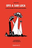 Ufo a San Luca e altre leggende metropolitane bolognesi