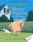 Mercy Watson to the ...