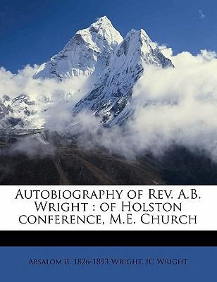 Autobiography of REV. A.B. Wright