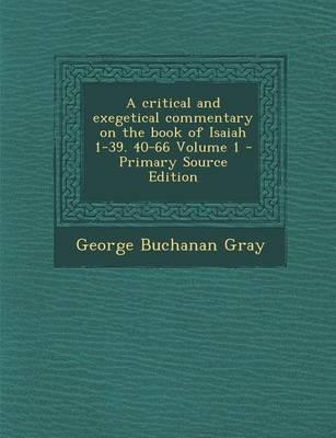 A Critical and Exegetical Commentary on the Book of Isaiah 1-39. 40-66 Volume 1