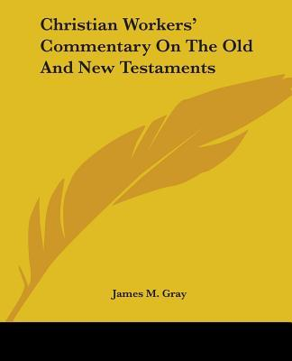 Christian Workers' Commentary on the Old and New Testaments