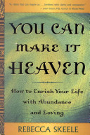 You Can Make It Heaven