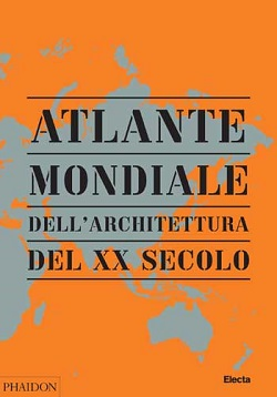 Atlante mondiale dell'architettura del XX secolo