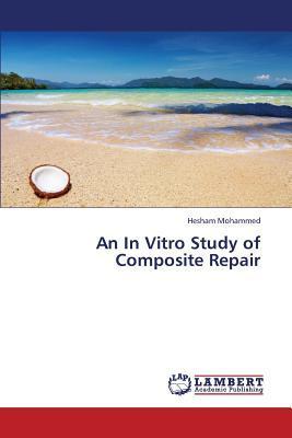 An In Vitro Study of Composite Repair