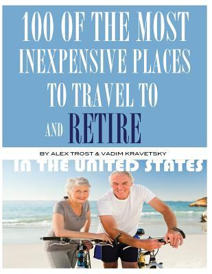 100 of the Most Inexpensive Places to Travel to and Retire In the United States