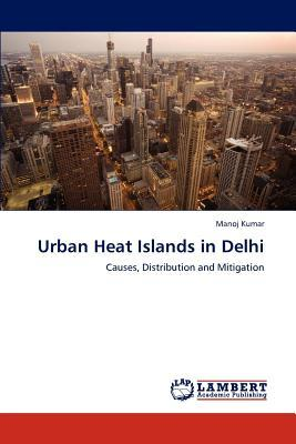Urban Heat Islands in Delhi