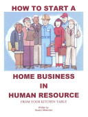 How to Start A Human Resources Consulting Business (from Your Kitchen Table)