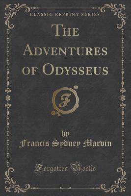 The Adventures of Odysseus (Classic Reprint)