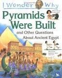 I Wonder Why the Pyramids Were Built