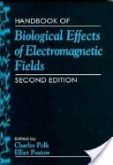 Handbook of Biological Effects of Electromagnetic Fields, Second Edition