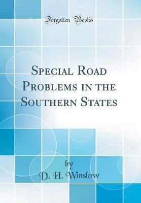 Special Road Problems in the Southern States (Classic Reprint)