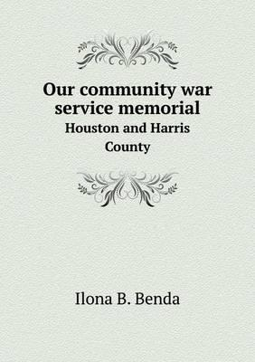 Our Community War Service Memorial Houston and Harris County