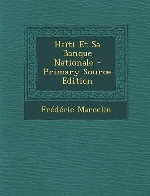 Haiti Et Sa Banque Nationale - Primary Source Edition