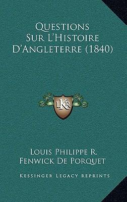 Questions Sur L'Histoire D'Angleterre (1840)