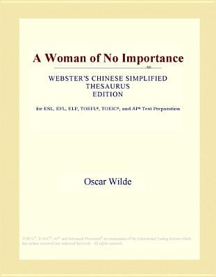 A Woman of No Importance (Webster's Chinese Simplified Thesaurus Edition)