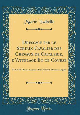 Dressage par le Surfaix-Cavalier des Chevaux de Cavalerie, d'Attelage Et de Course