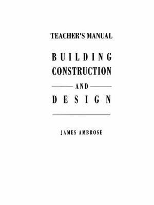 Building Construction and Design Teacher's Manual