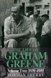 The Life of Graham Greene: 1939-55 v. 2