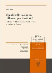 Uguali nella sostanza differenti nel territorio? La tutela costituzionale dei diritti sociali in Italia e in Spagna
