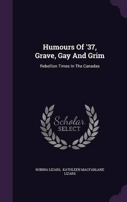 Humours of '37, Grave, Gay and Grim