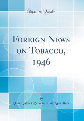 Foreign News on Tobacco, 1946 (Classic Reprint)