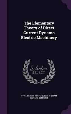 The Elementary Theory of Direct Current Dynamo Electric Machinery