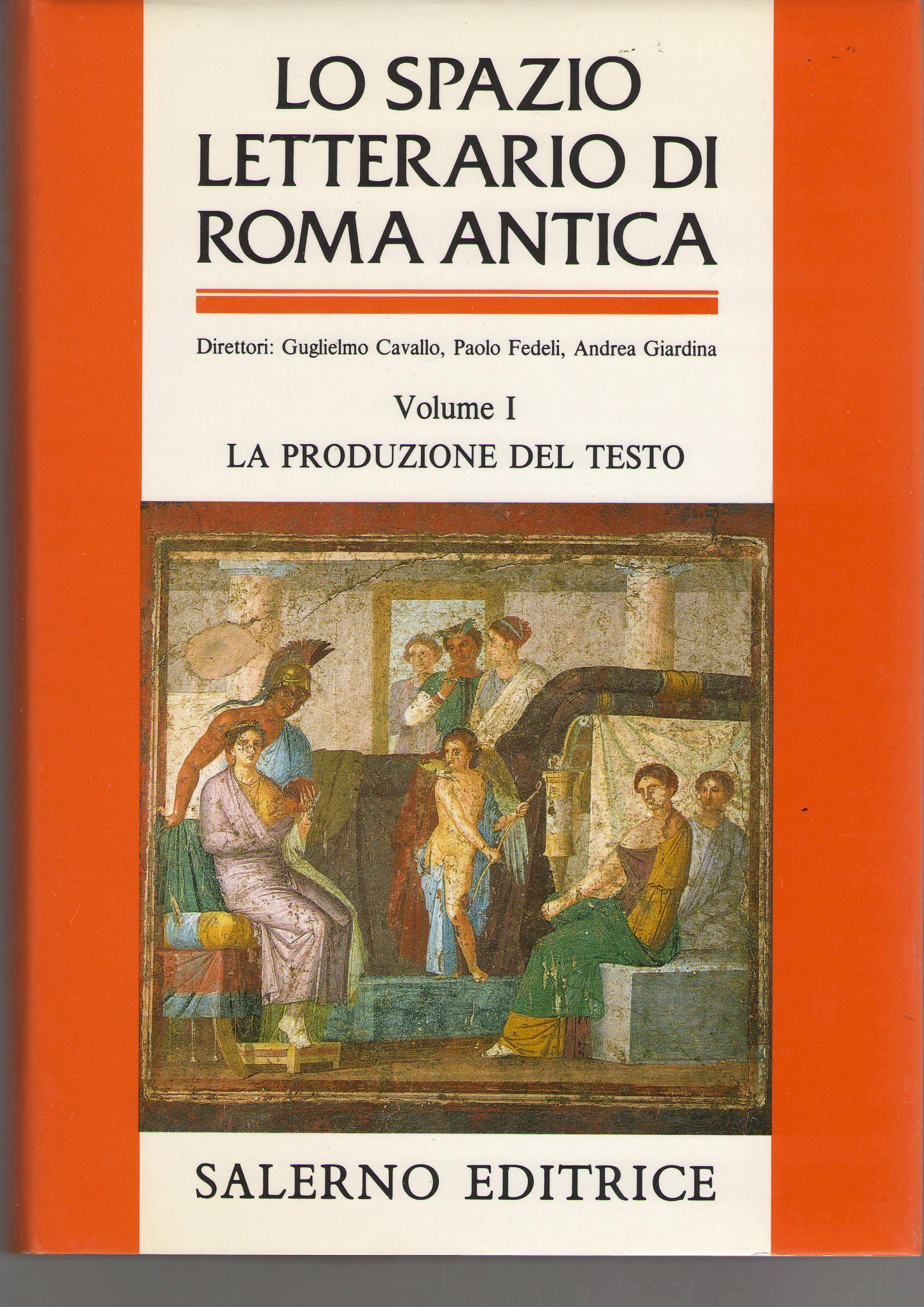 Lo spazio letterario di Roma antica / La produzione del testo