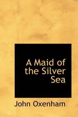 A Maid of the Silver...