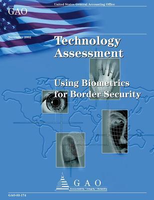 Technology Assessment Using Biometrics for Border Security