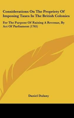 Considerations On The Propriety Of Imposing Taxes In The British Colonies