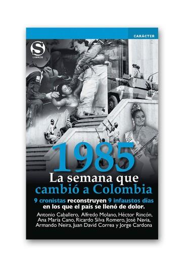 1985: La semana que cambió a Colombia