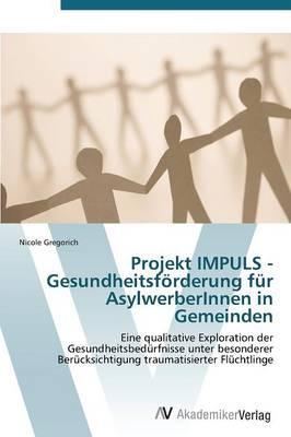 Projekt IMPULS - Gesundheitsförderung für AsylwerberInnen in Gemeinden