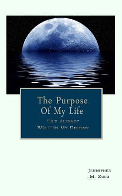 The Purpose of My Life