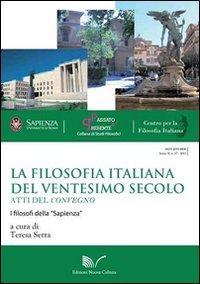 La filosofia italiana del ventesimo secolo. Atti del Convegno I filosofi della «Sapienza»