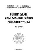 Biuletyny dzienne Ministerstwa Bezpieczeństwa Publicznego 1949-1950