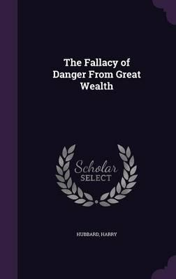 The Fallacy of Danger from Great Wealth