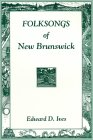 Folksongs of New Brunswick